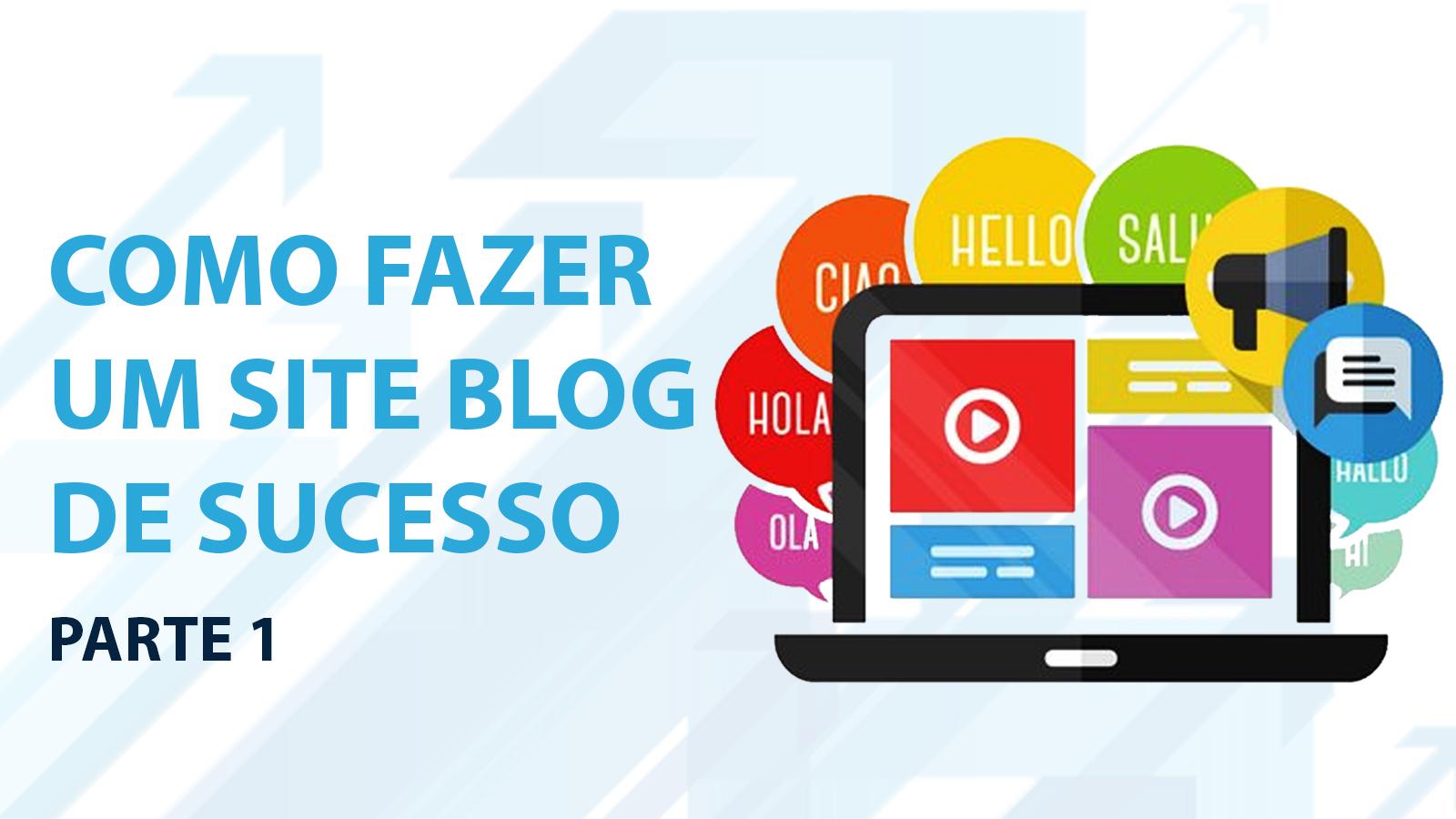 Como fazer um site blog de sucesso parte 1